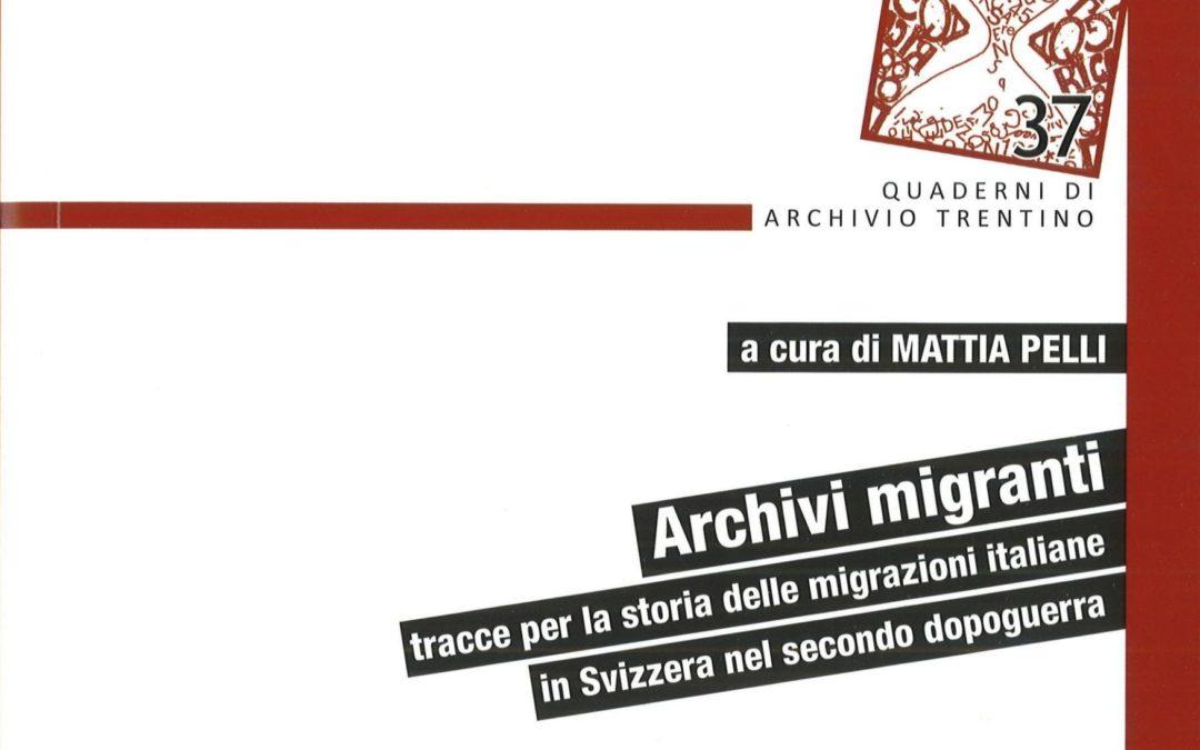 ARCHIVI MIGRANTI  – TRACCE PER LA STORIA DELLE MIGRAZIONI ITALIANE IN SVIZZERA NEL SECONDO DOPOGUERRA
