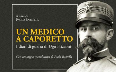 UN MEDICO A CAPORETTO – I DIARI DI GUERRA DI UGO FRIZZONI