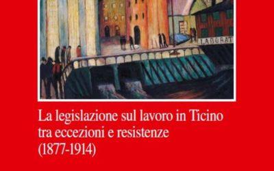 LA LEGISLAZIONE SUL LAVORO IN TICINO TRA ECCEZIONI E RESISTENZE (1877-1914)