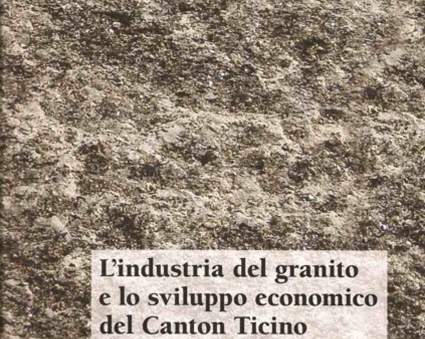 L'INDUSTRIA DEL GRANITO E LO SVILUPPO ECONOMICO DEL CANTON TICINO