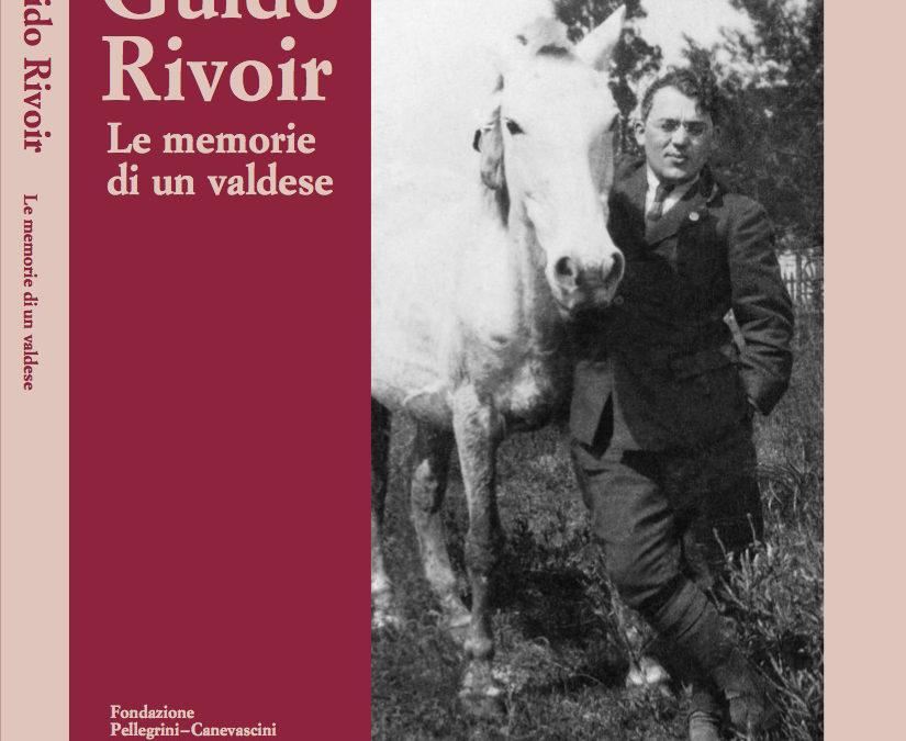 GUIDO RIVOIR. LE MEMORIE DI UN VALDESE