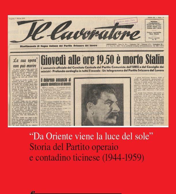 """""""DA ORIENTE VIENE LA LUCE DEL SOLE"""" – STORIA DEL PARTITO OPERAIO E CONTADINO TICINESE (1944-1959)"""